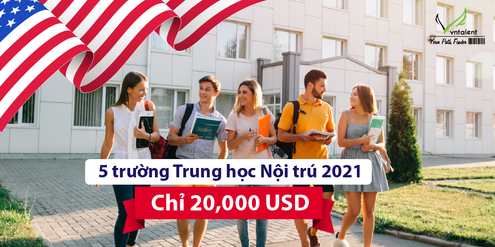 [Mỹ] 5 trường Trung học Nội trú 2021 chỉ 20,000 USD cho tất cả chi phí